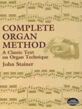 Complete Organ Method: A Classic Text on Organ Technique (Dover Books on Music) (English Edition)