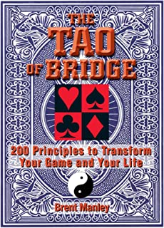 Tao Of Bridge: 200 Principles To Transform Your Game And Your Life (English Edition)