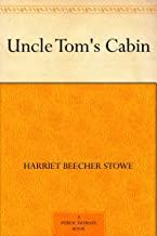 Uncle Tom's Cabin (English Edition)