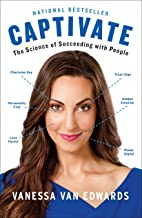 Captivate: The Science of Succeeding with People (English Edition)