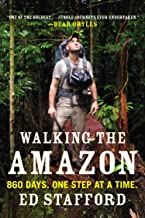 Walking the Amazon: 860 Days. One Step at a Time. (English Edition)