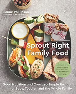 Sprout Right Family Food: Good Nutrition and Over 130 Simple Recipes for Baby, Toddler, and the Whole Family (English Edition)