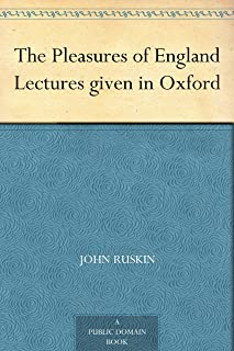 The Pleasures of England Lectures given in Oxford (English Edition)