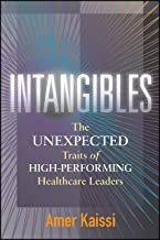 Intangibles: The Unexpected Traits of High-Performing Healthcare Leaders (ACHE Management) (English Edition)