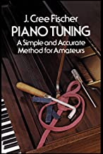Piano Tuning: A Simple and Accurate Method for Amateurs (Dover Books on Music) (English Edition)
