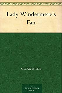 Lady Windermere's Fan (温夫人的扇子) (English Edition)