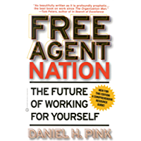 Free Agent Nation: How Americans New Independent Workers Are Transforming the Way We Live (English Edition)