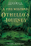 A Fine Welcome: Othello's Journey (A Summoner Short Story) (The Summoner Trilogy) (English Edition)