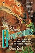 My Beloved Brontosaurus: On the Road with Old Bones, New Science, and Our Favorite Dinosaurs (English Edition)