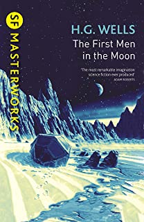 The First Men In The Moon (S.F. MASTERWORKS) (English Edition)