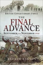 The Final Advance, September to November 1918 (British Expeditionary Force) (English Edition)