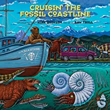 Cruisin' the Fossil Coastline: The Travels of an Artist and a Scientist along the Shores of the Prehistoric Pacific (Engli...
