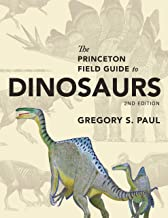 The Princeton Field Guide to Dinosaurs: Second Edition (Princeton Field Guides) (English Edition)