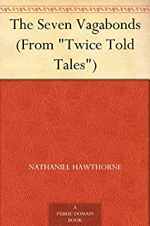 """The Seven Vagabonds (From """"Twice Told Tales"""") (English Edition)"""