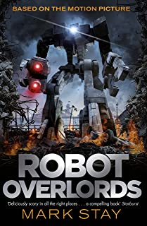 Robot Overlords: A thrilling teen survival adventure in a world invaded by robots (English Edition)