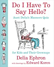 Do I Have to Say Hello? Aunt Delia's Manners Quiz for Kids and Their Grownups (English Edition)