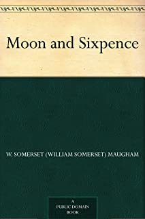 Moon and Sixpence (免费公版书) (English Edition)