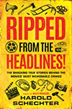 Ripped from the Headlines!: The Shocking True Stories Behind the Movies' Most Memorable Crimes (English Edition)
