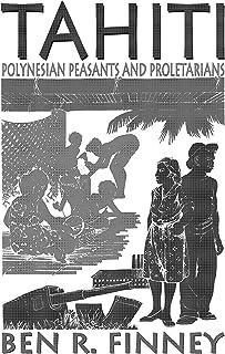 Tahiti: Polynesian Peasants and Proletarians (English Edition)