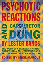 Psychotic Reactions and Carburetor Dung: The Work of a Legendary Critic: Rock'N'Roll as Literature and Literature as Rock ...
