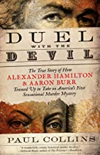 Duel with the Devil: The True Story of How Alexander Hamilton and Aaron Burr Teamed Up to Take on America's First Sensational Murder Mystery (English Edition)
