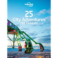 25 City Adventures for Families (Lonely Planet)