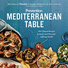 Prevention Mediterranean Table: 100 Vibrant Recipes to Savor and Share for Lifelong Health: A Cookbook (English Edition)