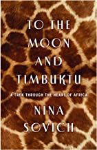 To the Moon and Timbuktu: A Trek Through the Heart of Africa (English Edition)