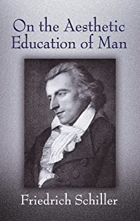 On the Aesthetic Education of Man (Dover Books on Western Philosophy) (English Edition)