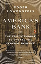 America's Bank: The Epic Struggle to Create the Federal Reserve (English Edition)