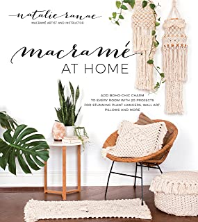 Macramé at Home: Add Boho-Chic Charm to Every Room with 20 Projects for Stunning Plant Hangers, Wall Art, Pillows and More...