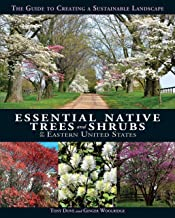 Essential Native Trees and Shrubs for the Eastern United States: The Guide to Creating a Sustainable Landscape (English Ed...
