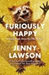 Furiously Happy: A Funny Book About Horrible Things (English Edition)