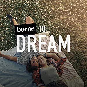 Borne to Dream